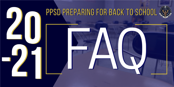 PPSD 2020-2021 Back-to-School Frequently Asked Questions